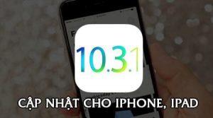 Hướng dẫn cách update iOS 10.3.1 cho iPhone, iPad bằng iTunes, OTA (1)