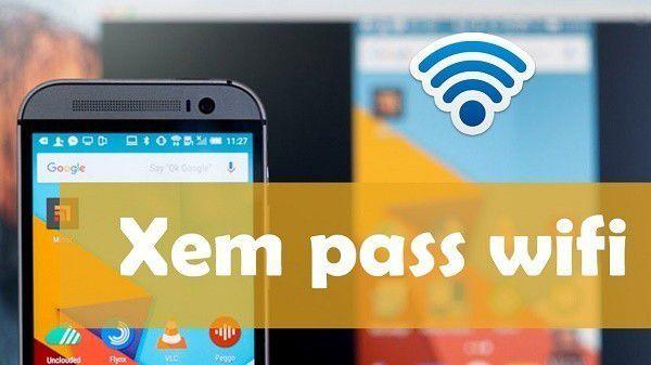 Hướng dẫn cách xem lại mật khẩu wifi trên điện thoại Android & iPhone (1)