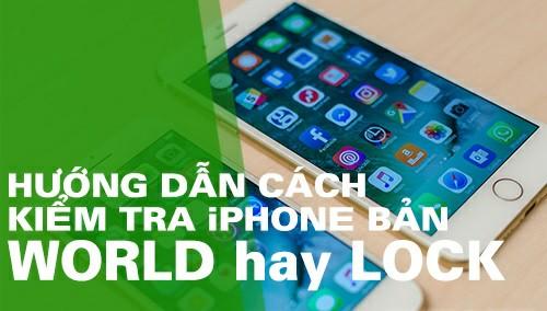 huong-dan-cach-kiem-tra-imei-iphone-cac-phien-ban-world-lock